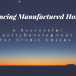 FINANCING MANUFACTURED HOMES: A SUCCESSFUL COMMUNITY DEVELOPMENT PLAN FOR CREDIT UNIONS