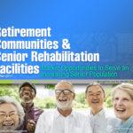 RETIREMENT COMMUNITIES & SENIOR REHABILITATION FACILITIES PRESENTATION 2017