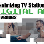 MAXIMIZING TV STATIONS' DIGITAL AD REVENUES