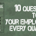 10 QUESTIONS TO ASK YOUR EMPLOYEES EVERY QUARTER