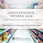 CONVENIENCE STORES 2018: THE INDUSTRY STORY PRESENTATION