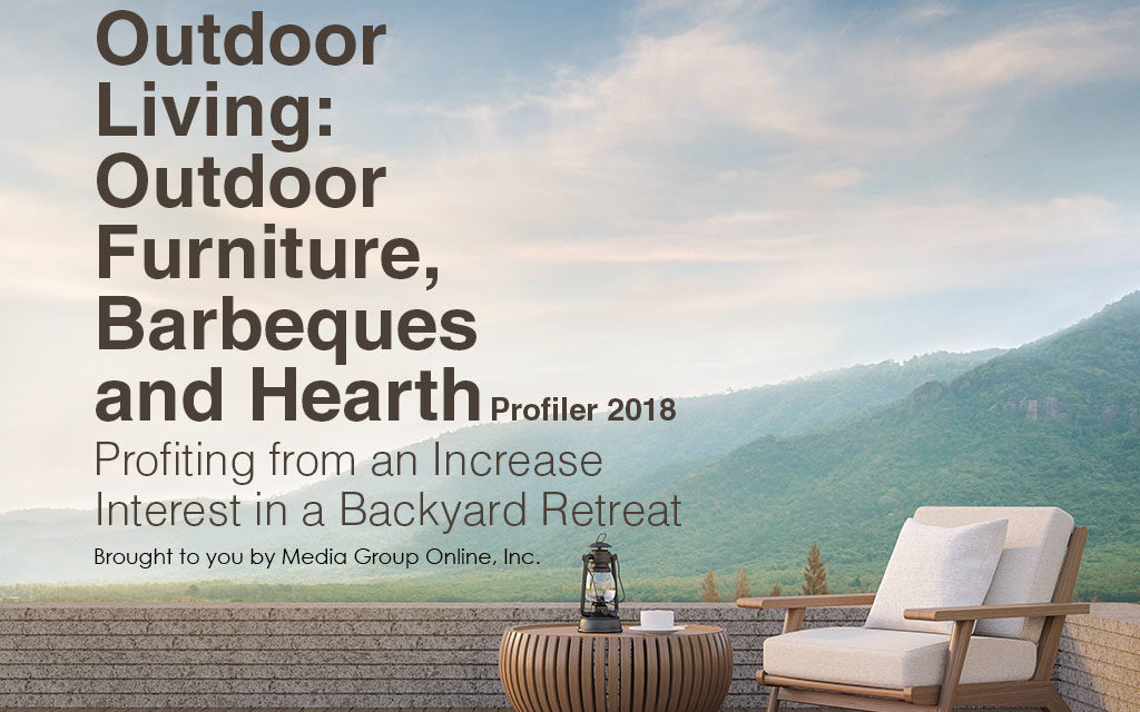 OUTDOOR LIVING: OUTDOOR FURNITURE, BARBECUES AND HEARTH 2018 PRESENTATION