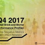 Q4 2017 RETAIL BRICK-AND-MORTAR PERFORMANCE PRESENTATION