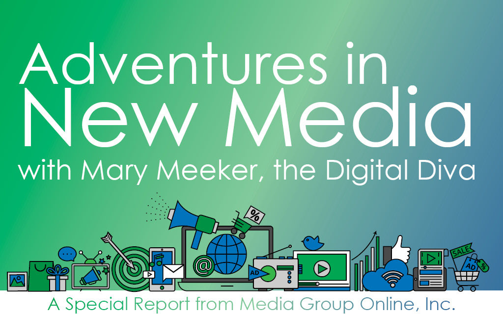 ADVENTURES IN NEW MEDIA WITH MARY MEEKER, THE DIGITAL DIVA