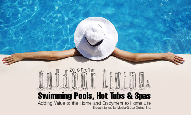 OUTDOOR LIVING:  SWIMMING POOLS, HOT TUBS & SPAS 2018 PRESENTATION