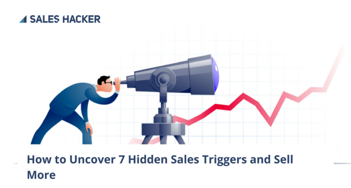 7 SALES TRIGGERS GUARANTEED TO UNCOVER NEW SALES OPPORTUNITIES