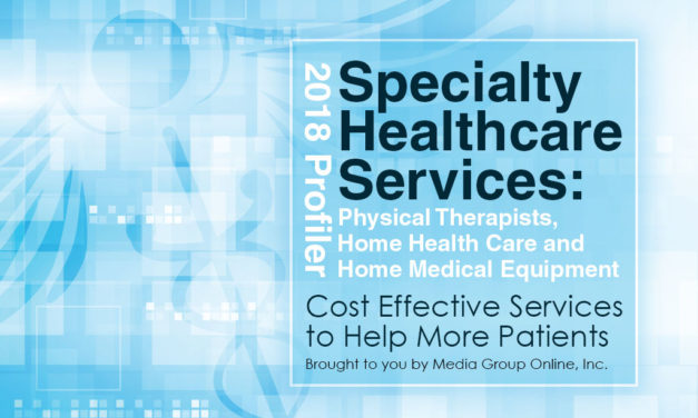 SPECIALTY HEALTHCARE SERVICES 2018: PHYSICAL THERAPISTS, HOME HEALTH CARE AND HOME MEDICAL EQUIPMENT PRESENTATION