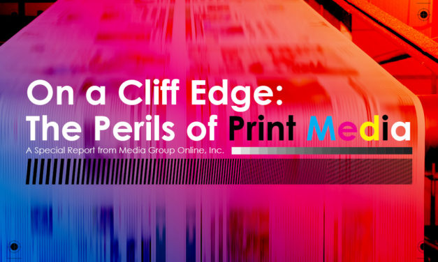ON A CLIFF EDGE: THE PERILS OF PRINT MEDIA