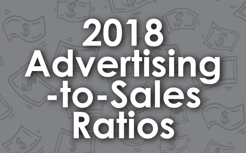 2018 ADVERTISING-TO-SALES RATIOS