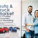 AUTO & TRUCK MARKET: CONSUMERS AND MARKETING 2019 PRESENTATION