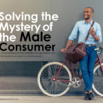 SOLVING THE MYSTERY OF THE MALE CONSUMER