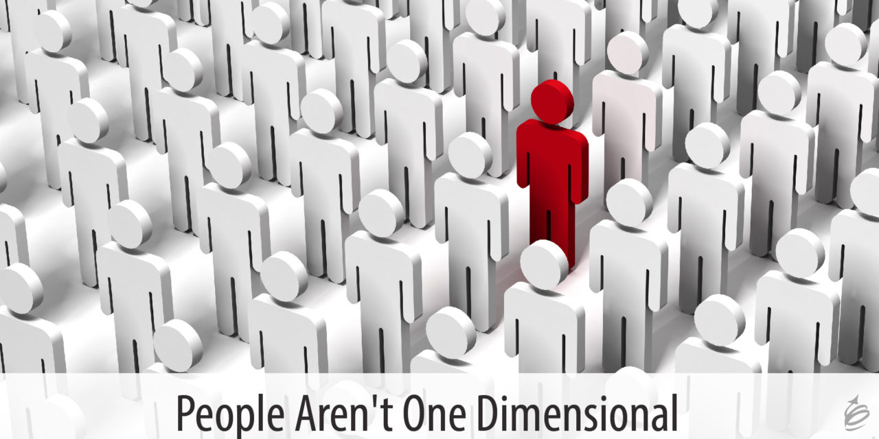 People Aren't One Dimensional