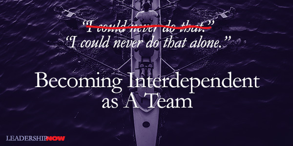 Becoming Interdependent as A Team