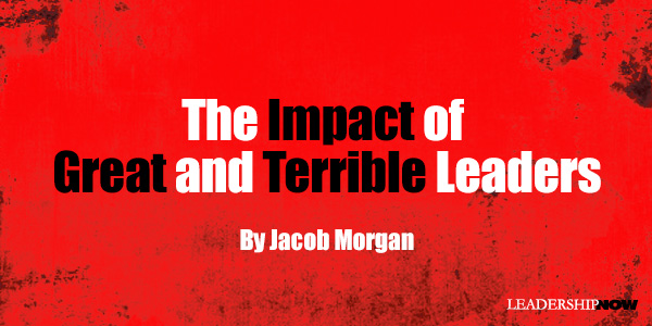 The Impact of Great and Terrible Leaders