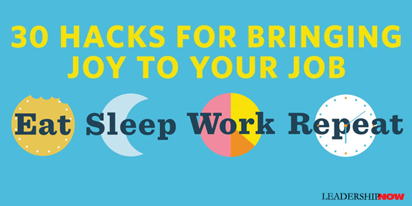 30 Hacks for Bringing Joy to Your Job