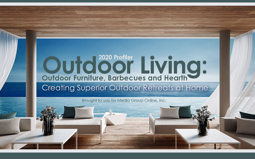 Outdoor Living: Outdoor Furniture, Barbecues and Hearth 2020 Presentation