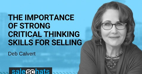 #SalesChats: The Importance of Strong Critical Thinking Skills for Selling