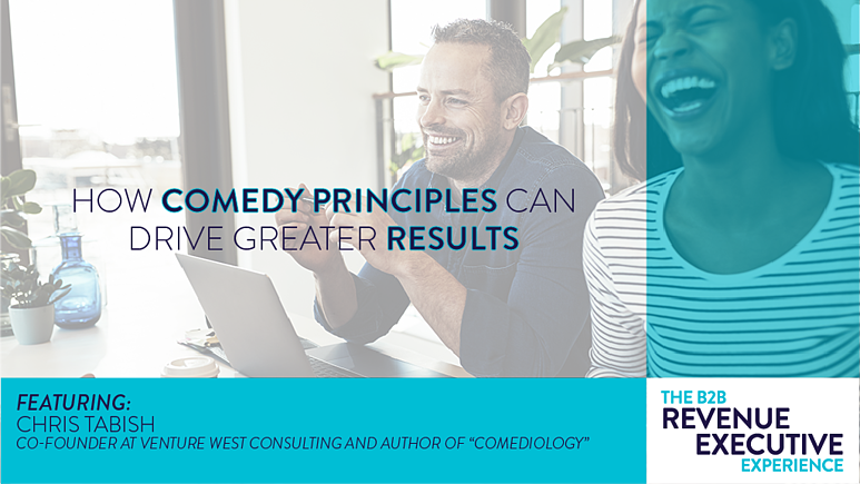 How Comedy Principles Can Drive Greater Results