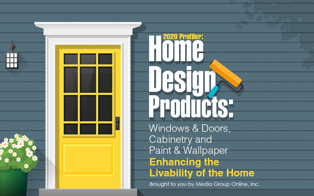 Home Design Products: Windows & Doors, Cabinetry and Paint & Wallpaper 2020 Presentation
