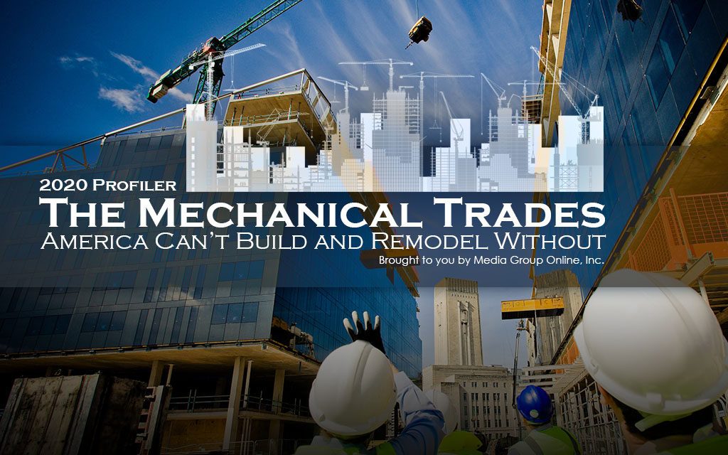 The Mechanical Trades: Electrical, Plumbing and HVAC Contractors 2020 Presentation