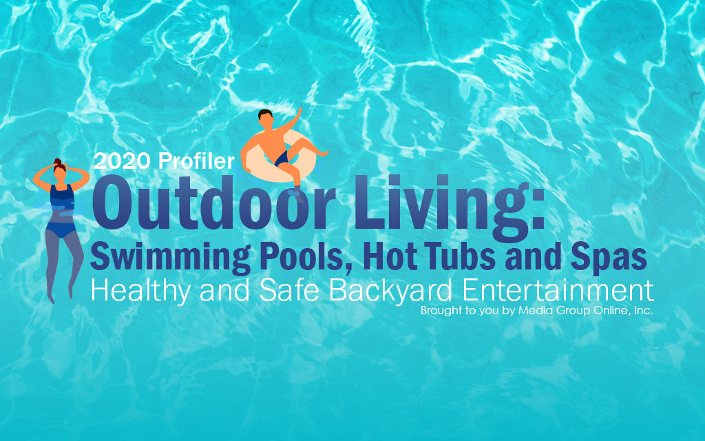 Outdoor Living: Swimming Pools, Hot Tubs and Spas 2020 Presentation