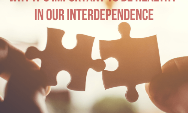 Why It's Important to be Healthy in Our Interdependence