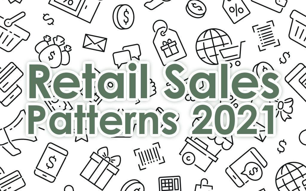 Retail Sales Patterns 2021