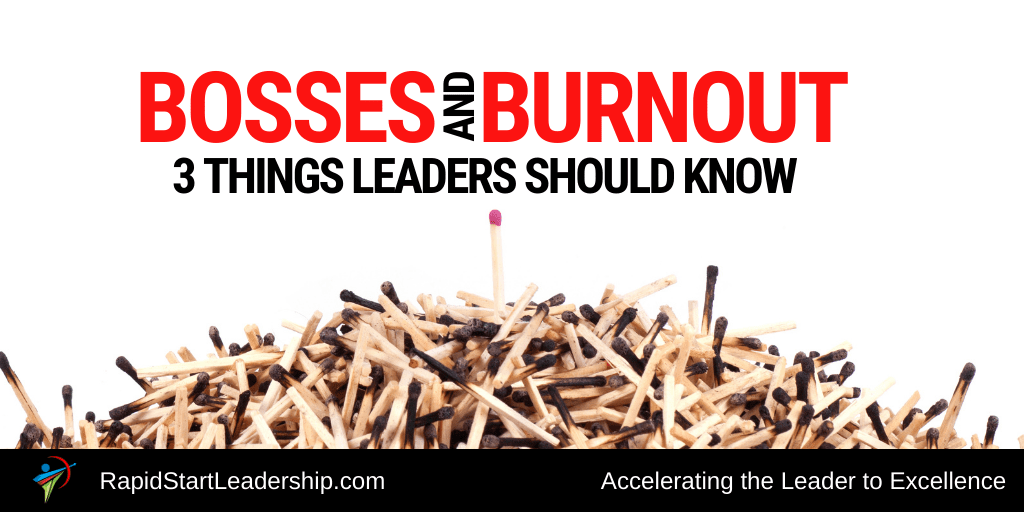 Bosses and Burnout: Three Things Leaders Should Know