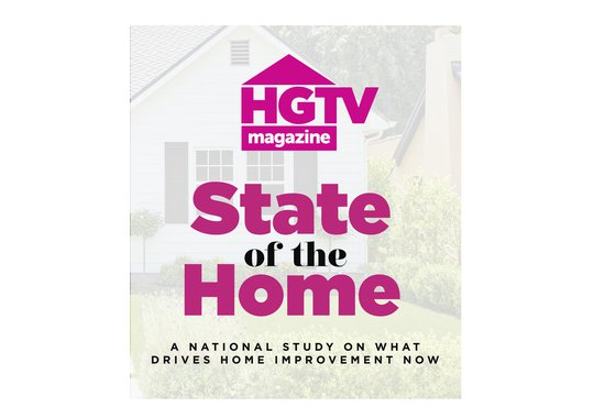 Home is Everything. HGTV Magazine Reveals New Study Findings