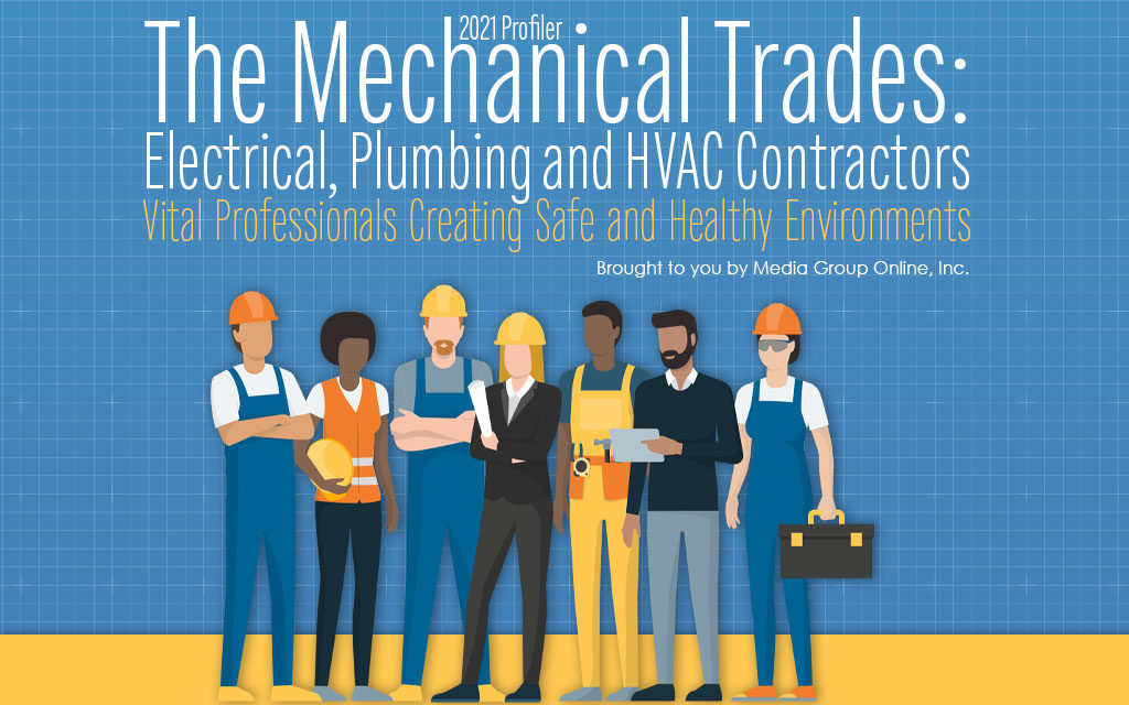 The Mechanical Trades: Electrical, Plumbing and HVAC Contractors 2021 Presentation