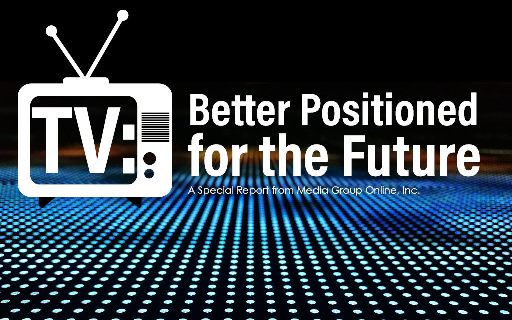 TV: Better Positioned for the Future