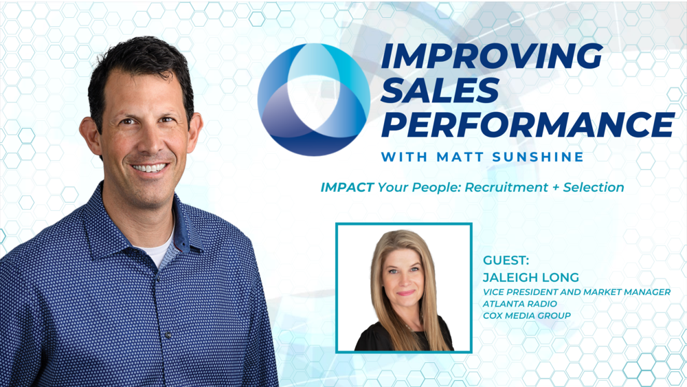 Improving Sales Performance – IMPACT Your People: Recruitment & Selection